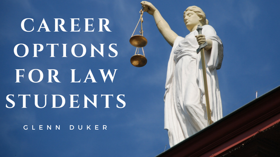 Career Options for Law Students- Glenn Duker
