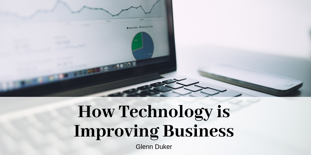 Glenn Duker on How Technology is Improving Business
